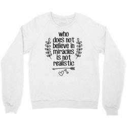 miracle believe dream wonder Crewneck Sweatshirt | Artistshot