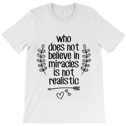 Miracle Believe Dream Wonder T-shirt Designed By Designisfun