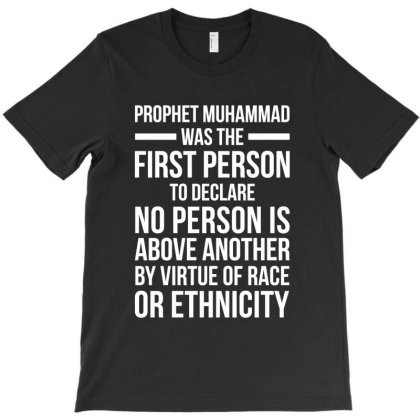 Prophet Muhammad Was The First Person T-shirt Designed By Helloshop