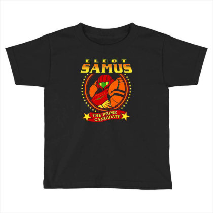Elect Samus   The Prime Candidate Toddler T-shirt Designed By Teresa