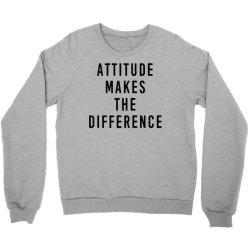 attitude makes difference Crewneck Sweatshirt | Artistshot