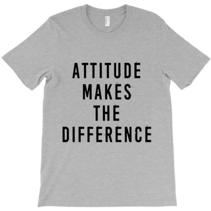 Attitude Makes Difference T-shirt Designed By Designisfun