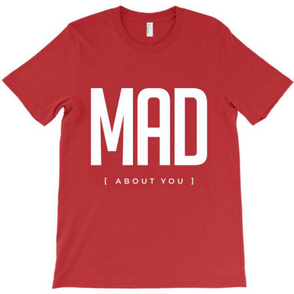 Mad About You Crazy In Love T-shirt Designed By Designisfun