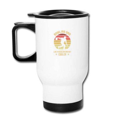 Bowling Dad Like A Regular Dad But Cooler Travel Mug Designed By Sengul