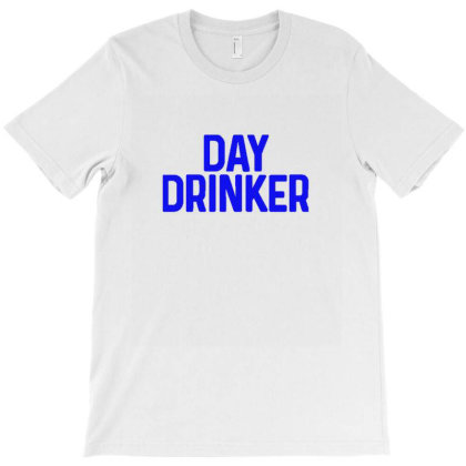 Day Drinker Shirt T-shirt Designed By Wd650