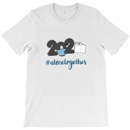 2020#alonetogether T-shirt Designed By Wd650
