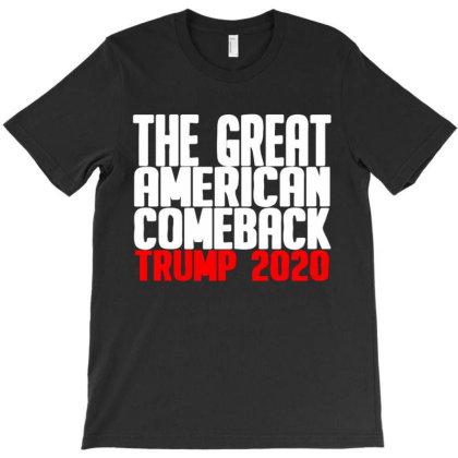Great American Comeback Trump 2020 T-shirt Designed By Kakashop