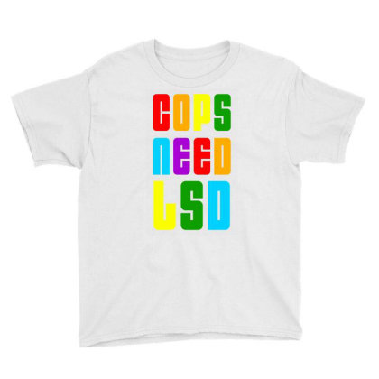Cops Need Lsd 2020 Youth Tee Designed By Akhtar21