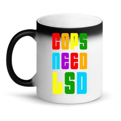 Cops Need Lsd 2020 Magic Mug Designed By Akhtar21