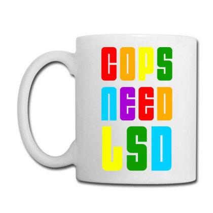 Cops Need Lsd 2020 Coffee Mug Designed By Akhtar21