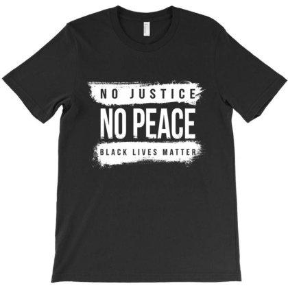 No Justice T-shirt Designed By Kakashop