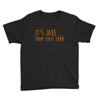 It S Jake From State Farm Youth Tee