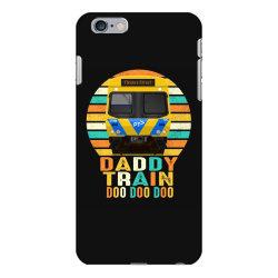 daddy train doo doo doo fathers day 2020 quarantined vintage iPhone 6 Plus/6s Plus Case | Artistshot