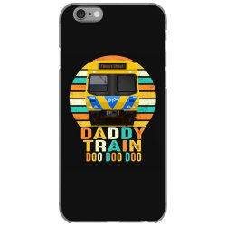 daddy train doo doo doo fathers day 2020 quarantined vintage iPhone 6/6s Case | Artistshot