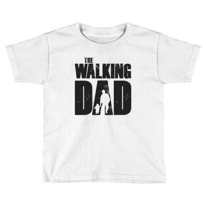 The Walking Dad Black Font Toddler T-shirt Designed By Akuasegar