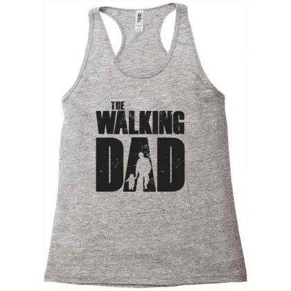 The Walking Dad Black Font Racerback Tank Designed By Akuasegar