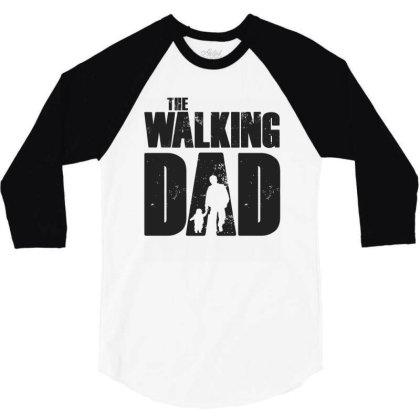 The Walking Dad Black Font 3/4 Sleeve Shirt Designed By Akuasegar