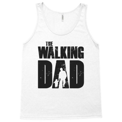 The Walking Dad Black Font Tank Top Designed By Akuasegar