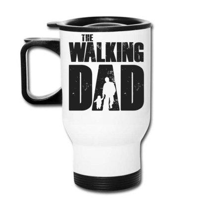 The Walking Dad Black Font Travel Mug Designed By Akuasegar