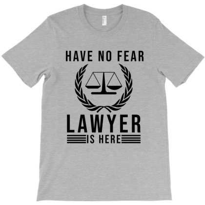 Have No Fear Lawyer Is Here T-shirt Designed By Cypryanus