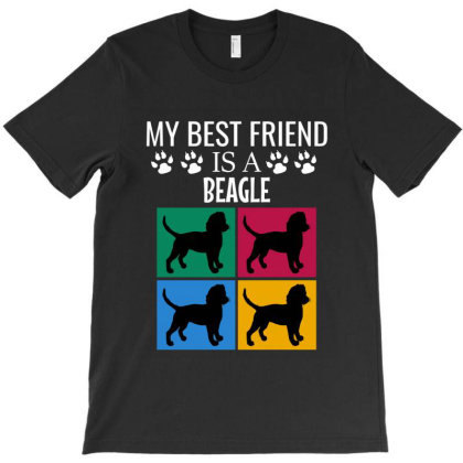 My Best Friend Is A Beagle T-shirt Designed By Cypryanus