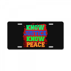 know justice know peace License Plate   Artistshot