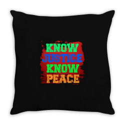 know justice know peace Throw Pillow   Artistshot