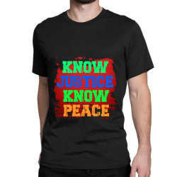 Know Justice Know Peace Classic T-shirt Designed By Fashionfree