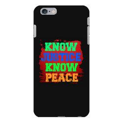know justice know peace iPhone 6 Plus/6s Plus Case   Artistshot