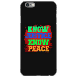 know justice know peace iPhone 6/6s Case   Artistshot