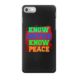 know justice know peace iPhone 7 Case   Artistshot
