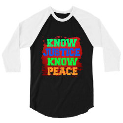 know justice know peace 3/4 Sleeve Shirt | Artistshot