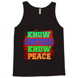 know justice know peace Tank Top | Artistshot