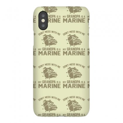 Don't Mess Wiht Me My Grandpa Is A Marine Iphonex Case Designed By Sabriacar