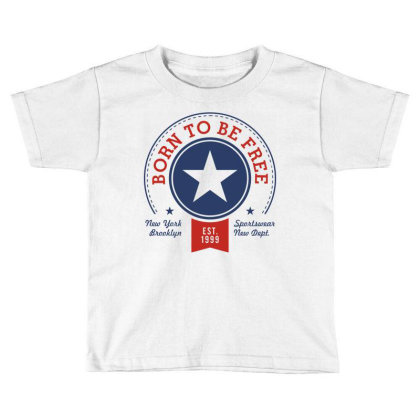 Born Free Freedom Toddler T-shirt Designed By Designisfun