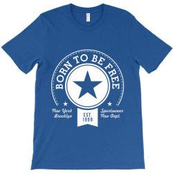born free freedom T-Shirt | Artistshot