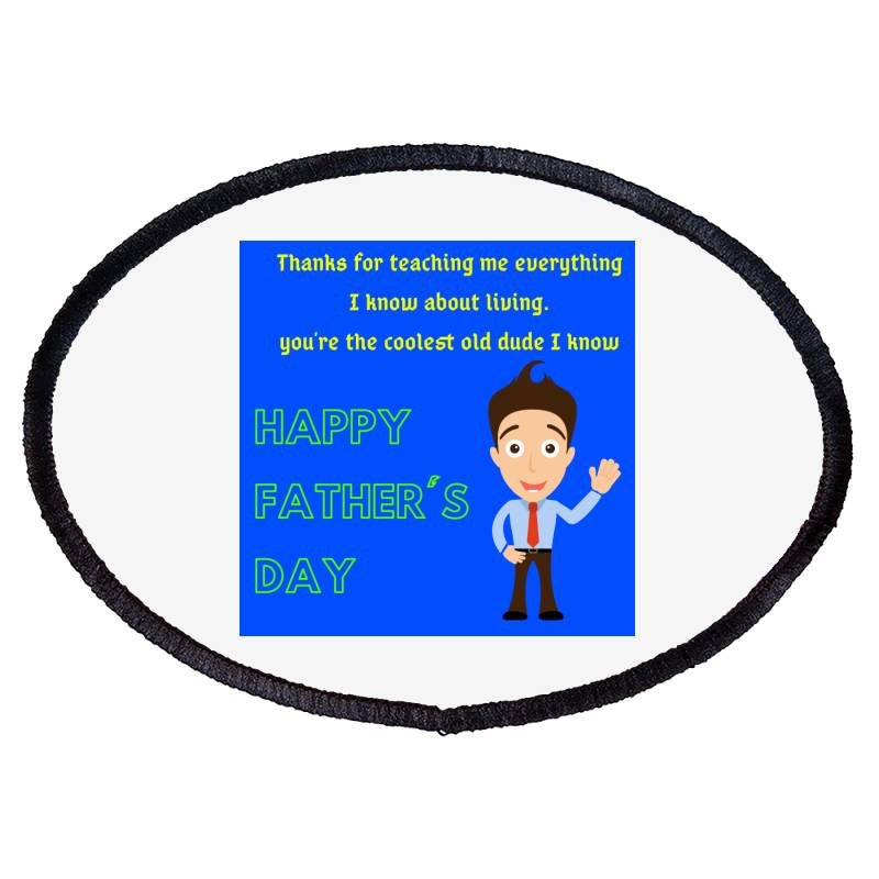 Father's Day Especially Art Oval Patch   Artistshot