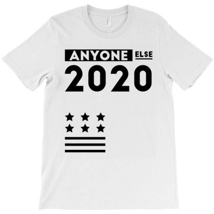 Anyone Else 2020 - Anti Trump T-shirt Designed By Diogo Calheiros