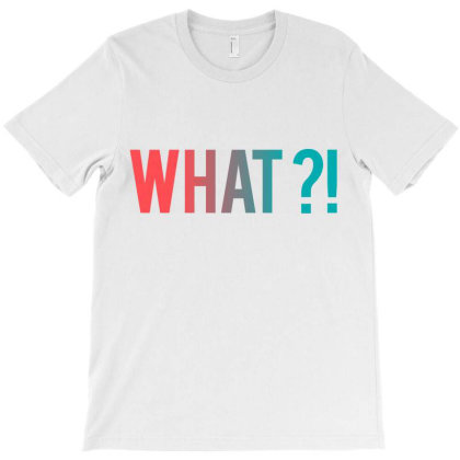 What Why Where Who T-shirt Designed By Designisfun