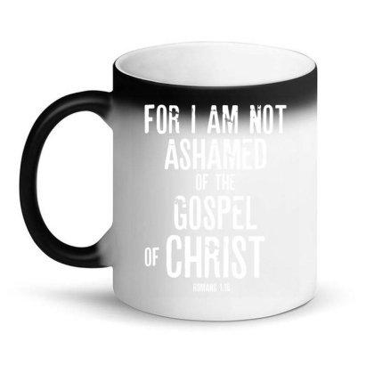 Bible Verse Gifts T Shirt – Romans 1 16 I Am Not Ashamed Magic Mug Designed By Rafaellopez