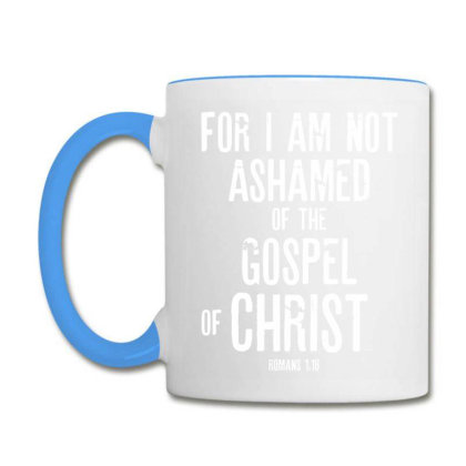 Bible Verse Gifts T Shirt – Romans 1 16 I Am Not Ashamed Coffee Mug Designed By Rafaellopez