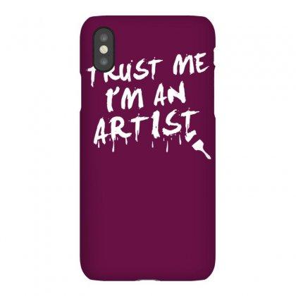 Trust Me I'm An Artist Iphonex Case Designed By Tonyhaddearts