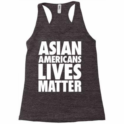 Asian Americans Lives Matter Racerback Tank Designed By Dejavu77