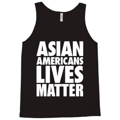 Asian Americans Lives Matter Tank Top Designed By Dejavu77