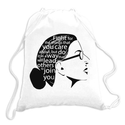 Fight For The Things You Care About Rbg Drawstring Bags Designed By Tht
