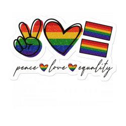 Peace Love Equality Sticker Designed By Badaudesign