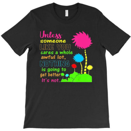 Unless Someone Like You Earth Day T-shirt Designed By Kakashop