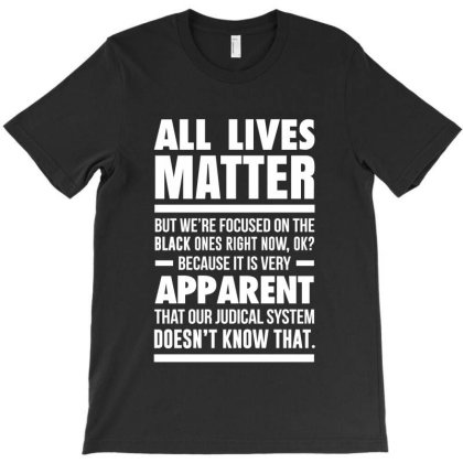 All Lives Matter Quotes T-shirt Designed By Dejavu77