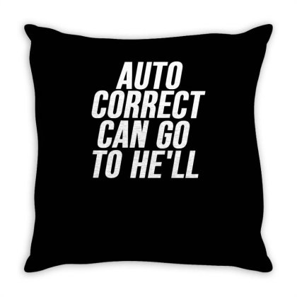 Auto Correct Can Go To He'll Throw Pillow Designed By Erishirt