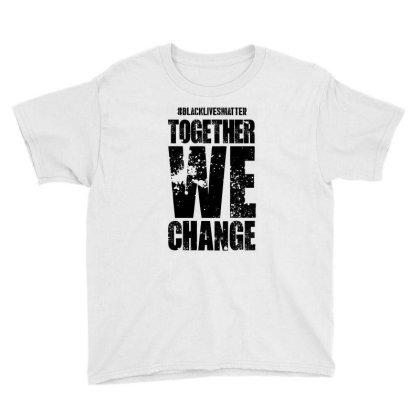 Together We Change - Black Lives Matter Youth Tee Designed By Dejavu77
